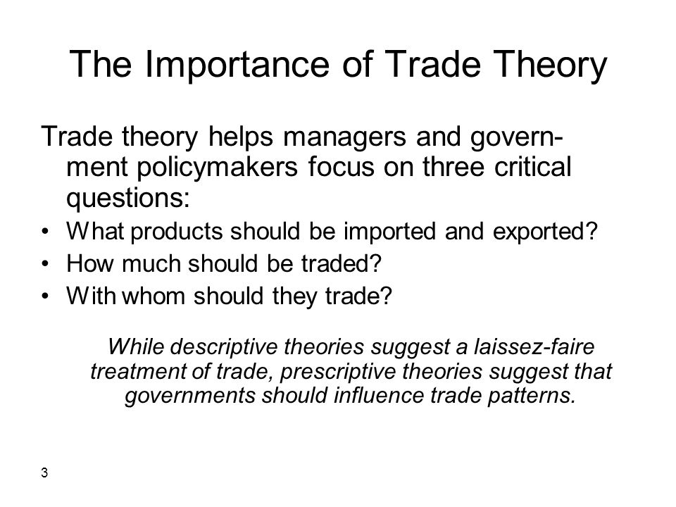 The Importance of Trade Theory