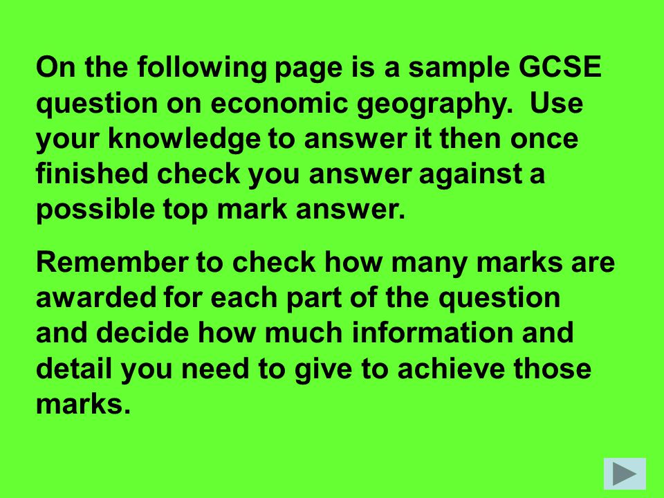 On the following page is a sample GCSE question on economic geography