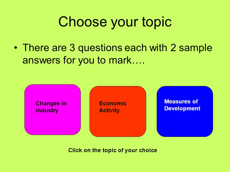 Choose your topic There are 3 questions each with 2 sample answers for you to mark…. Measures of Development.