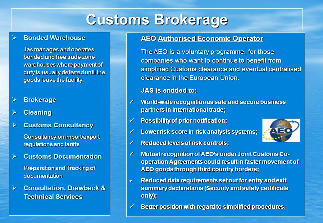 Customs Brokerage Bonded Warehouse AEO Authorised Economic Operator