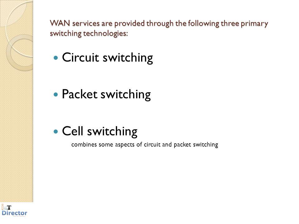 Circuit switching Packet switching Cell switching