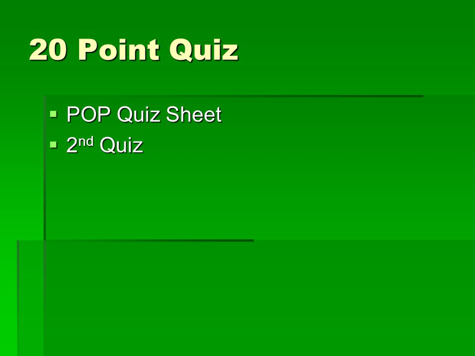 20 Point Quiz POP Quiz Sheet 2nd Quiz