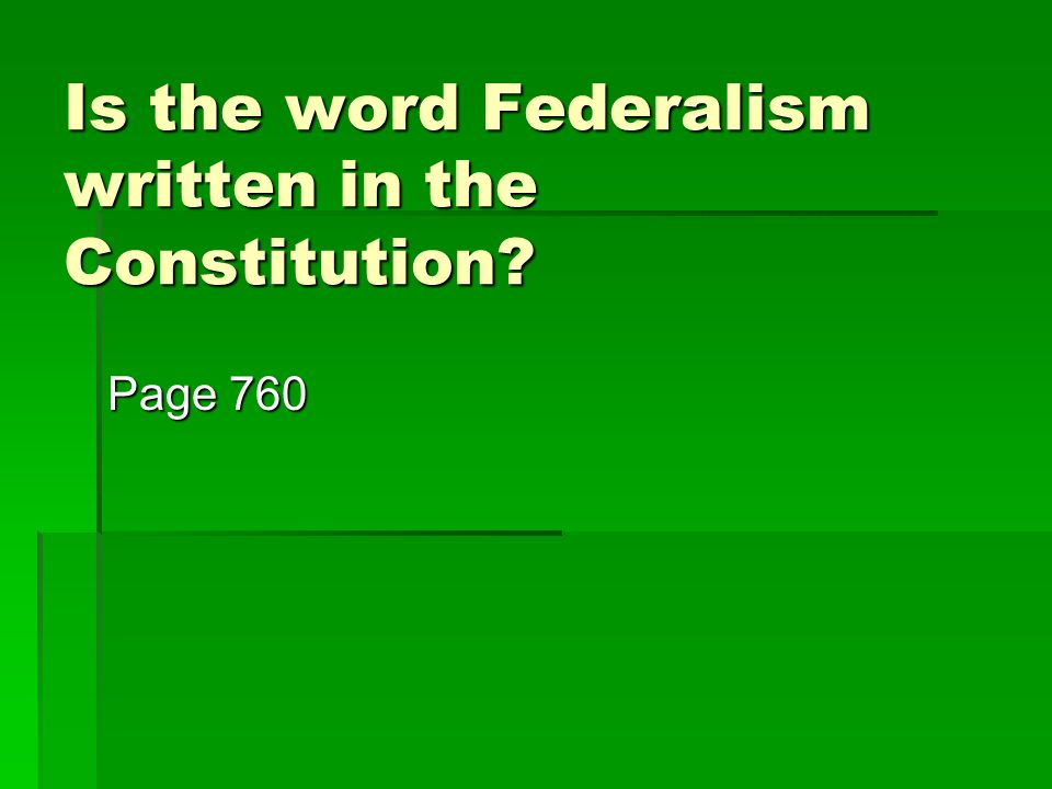 Is the word Federalism written in the Constitution