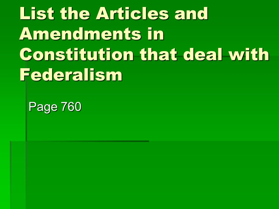 List the Articles and Amendments in Constitution that deal with Federalism