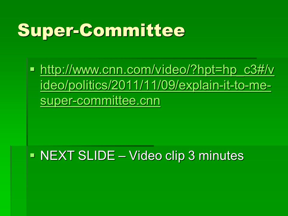 Super-Committee http://www.cnn.com/video/ hpt=hp_c3#/video/politics/2011/11/09/explain-it-to-me-super-committee.cnn.