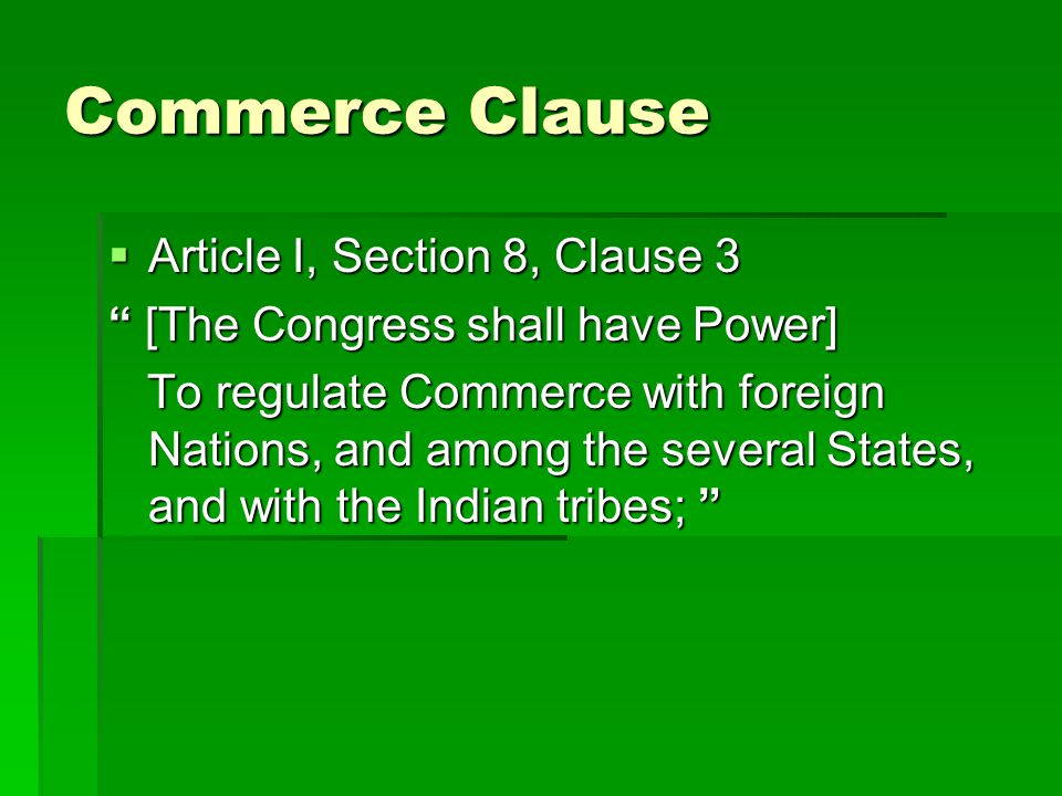 Commerce Clause Article I, Section 8, Clause 3