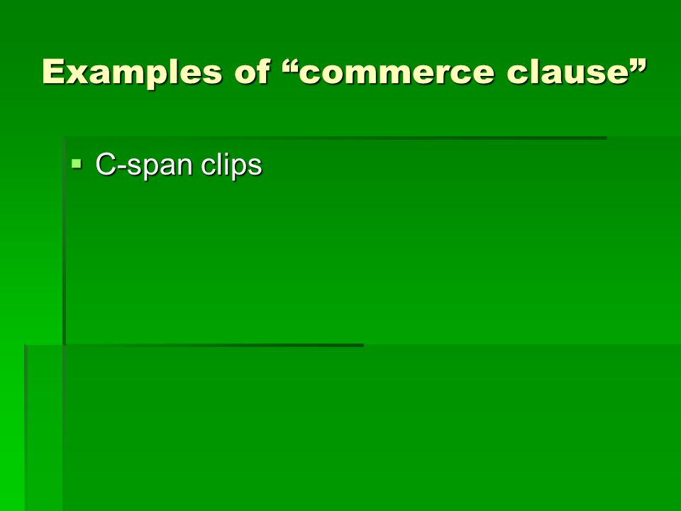 Examples of commerce clause