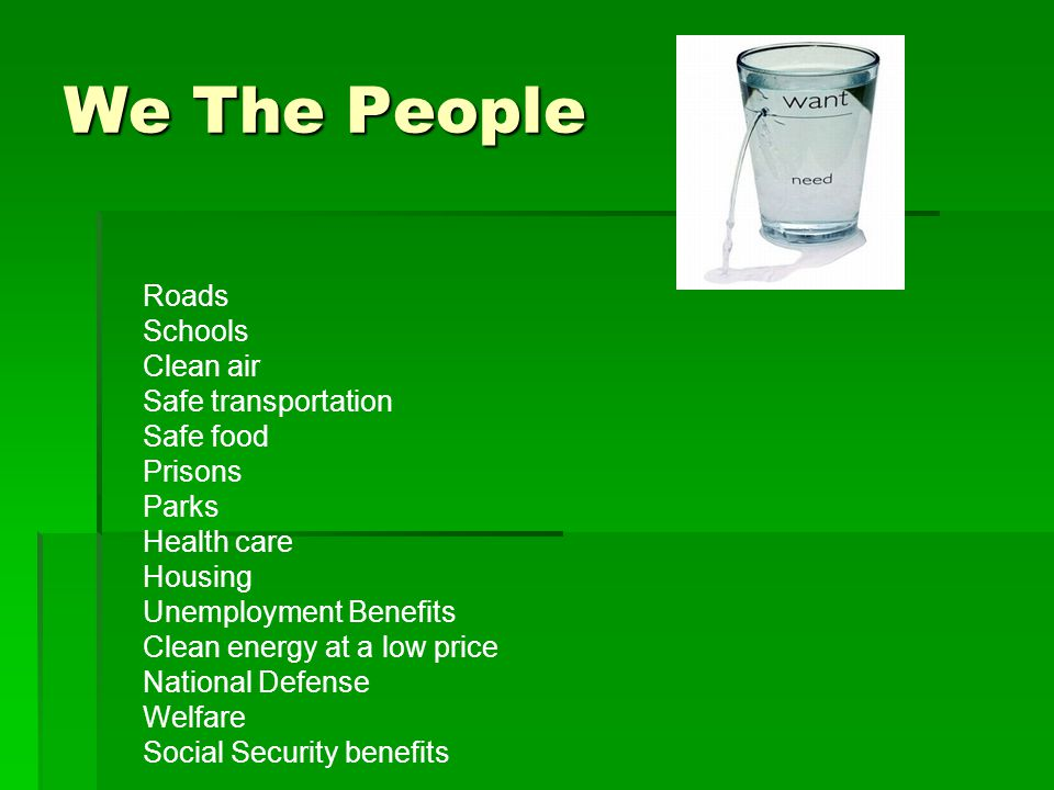 We The People Roads Schools Clean air Safe transportation Safe food