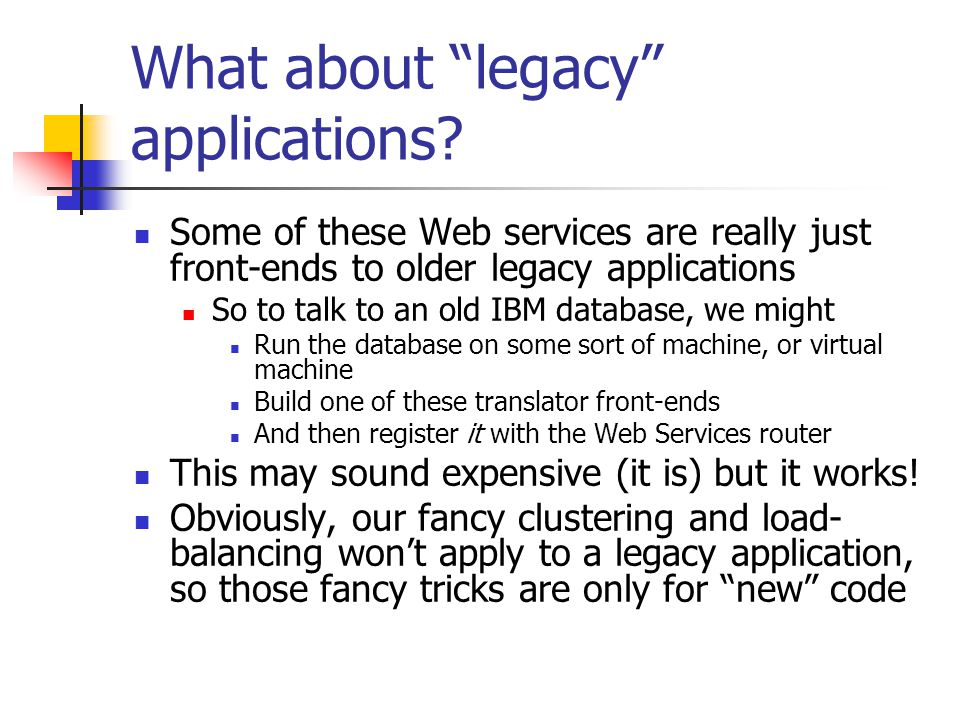 What about legacy applications