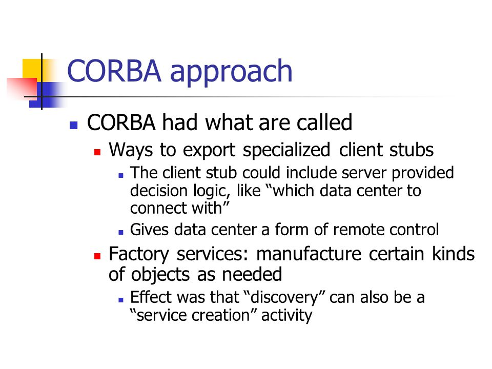 CORBA approach CORBA had what are called