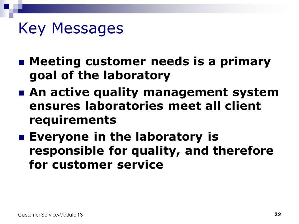 Key Messages Meeting customer needs is a primary goal of the laboratory.