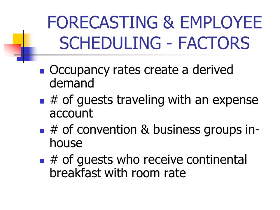 FORECASTING & EMPLOYEE SCHEDULING - FACTORS