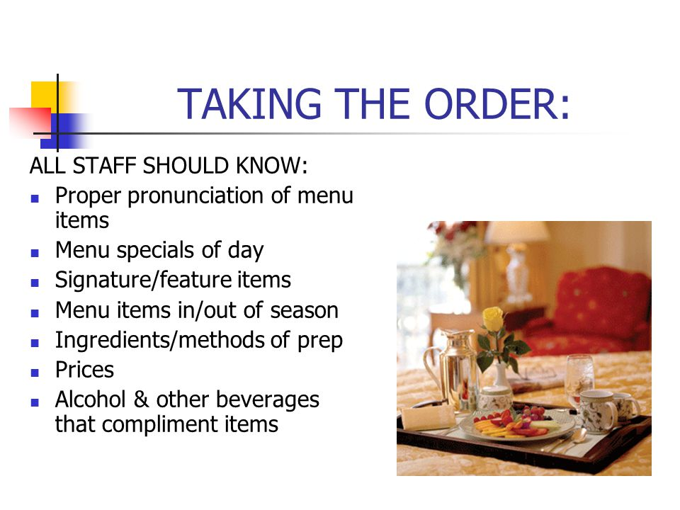 TAKING THE ORDER: ALL STAFF SHOULD KNOW: