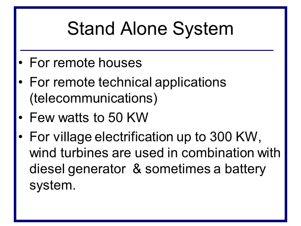 Stand Alone System For remote houses