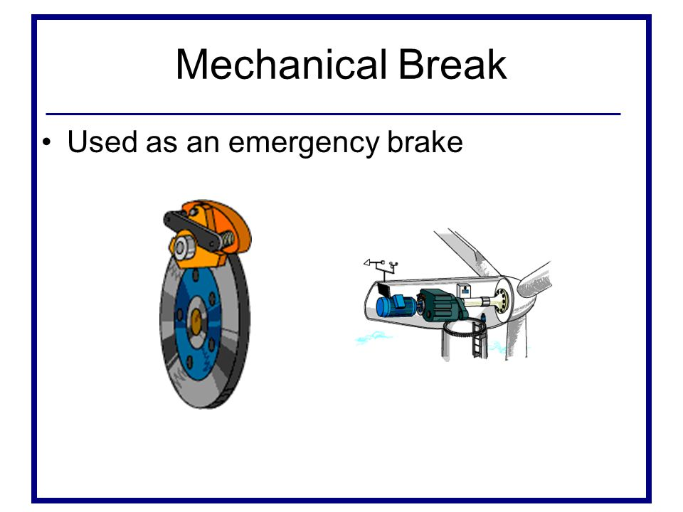 Mechanical Break Used as an emergency brake