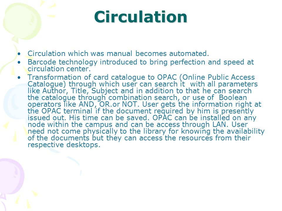 Circulation Circulation which was manual becomes automated.