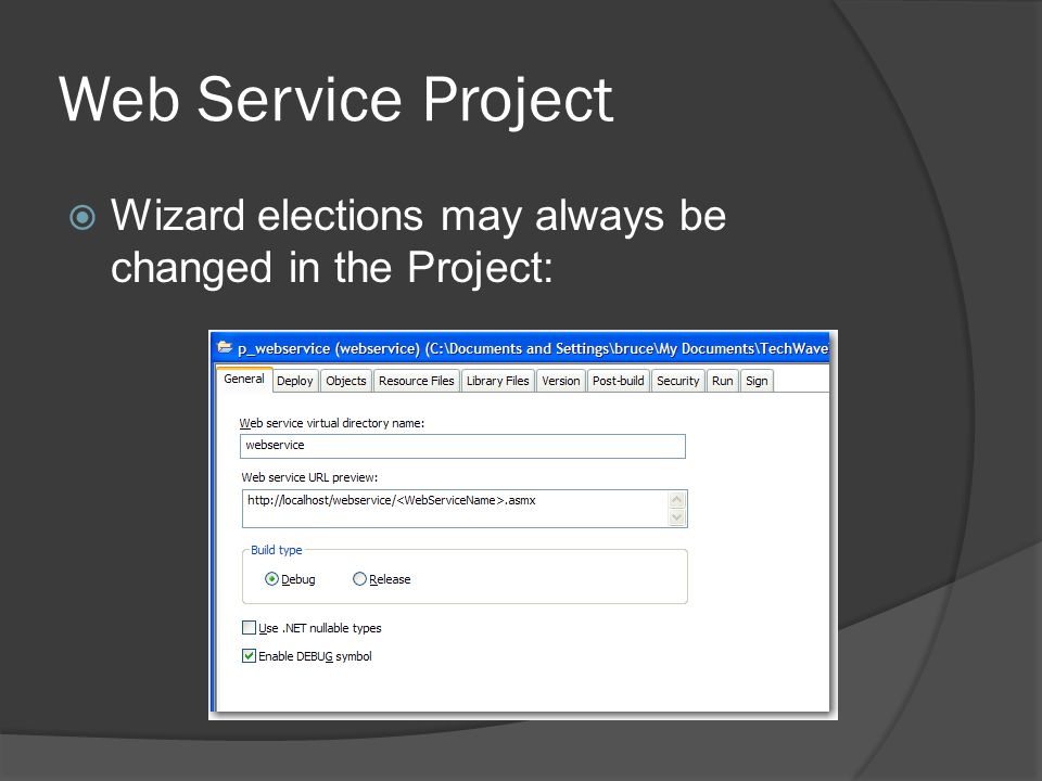 Web Service Project Wizard elections may always be changed in the Project: