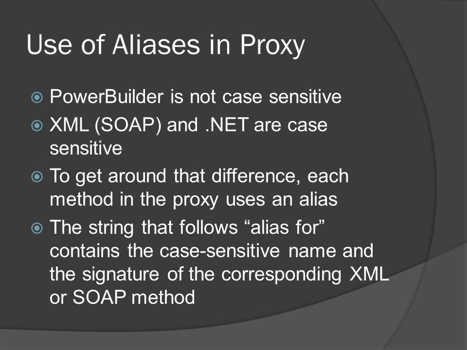 Use of Aliases in Proxy PowerBuilder is not case sensitive
