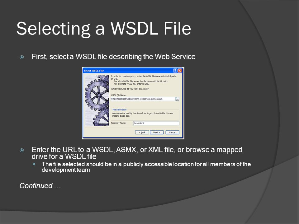 Selecting a WSDL File First, select a WSDL file describing the Web Service.