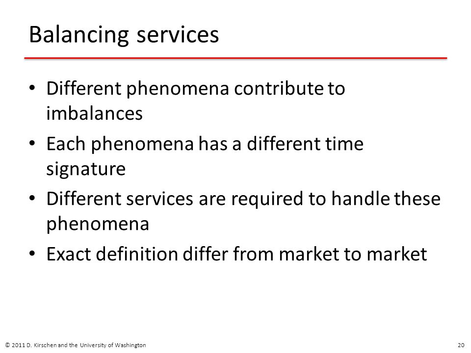 Balancing services Different phenomena contribute to imbalances