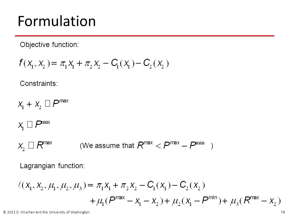 Formulation Objective function: Constraints: (We assume that )