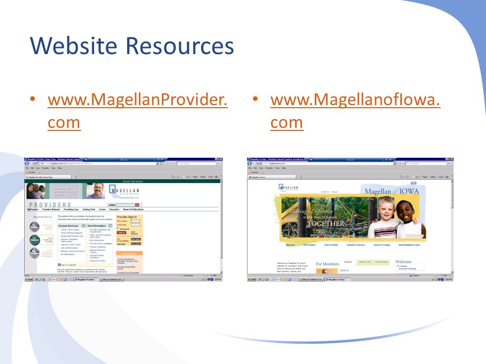 Website Resources www.MagellanProvider.com www.MagellanofIowa.com