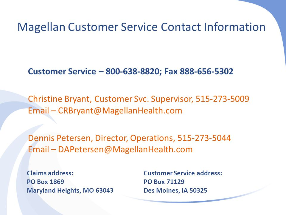 Magellan Customer Service Contact Information Customer Service – 800-638-8820; Fax 888-656-5302.
