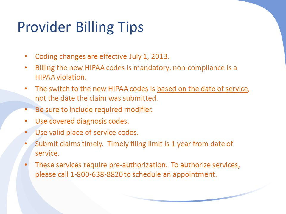 Provider Billing Tips Coding changes are effective July 1, 2013.