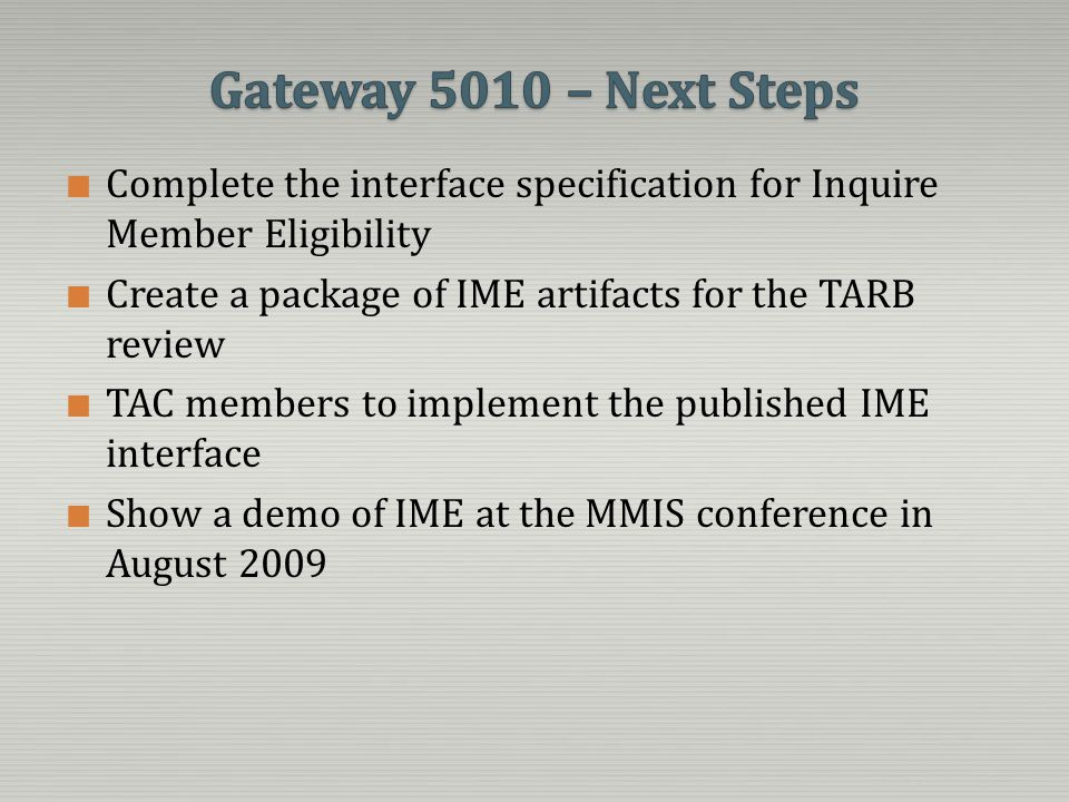 Gateway 5010 – Next Steps Complete the interface specification for Inquire Member Eligibility.