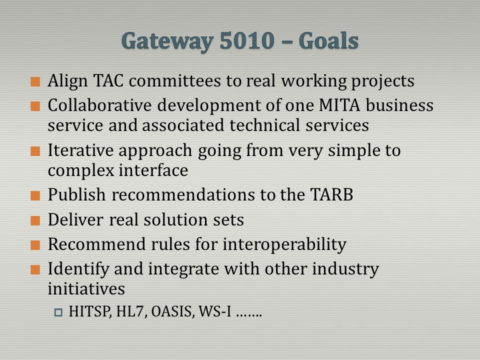 Gateway 5010 – Goals Align TAC committees to real working projects