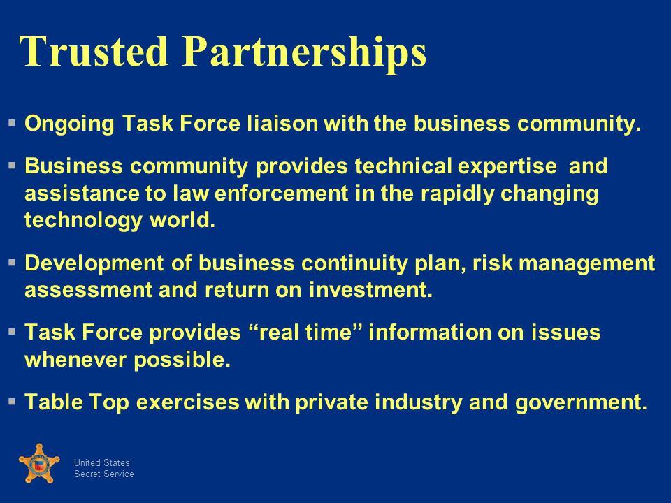 Trusted Partnerships Ongoing Task Force liaison with the business community.