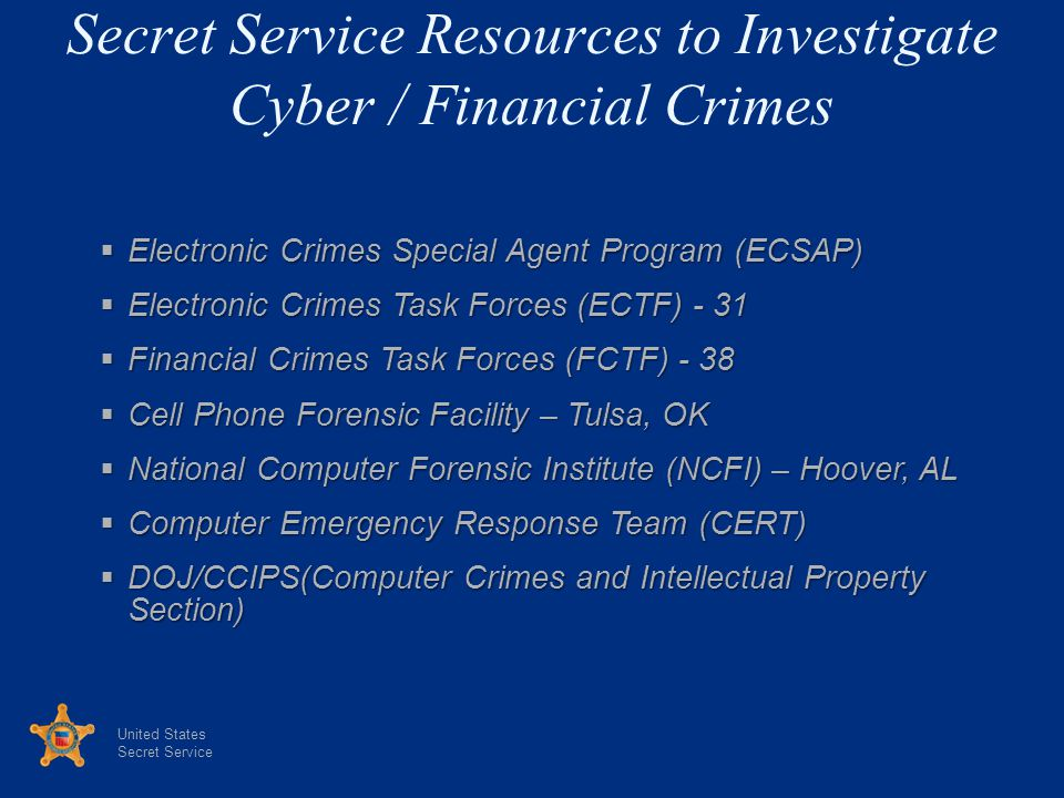 Secret Service Resources to Investigate Cyber / Financial Crimes