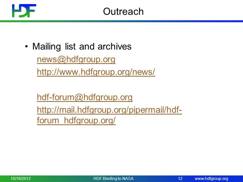 Outreach Mailing list and archives news@hdfgroup.org