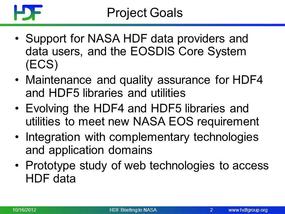 Project Goals Support for NASA HDF data providers and data users, and the EOSDIS Core System (ECS)