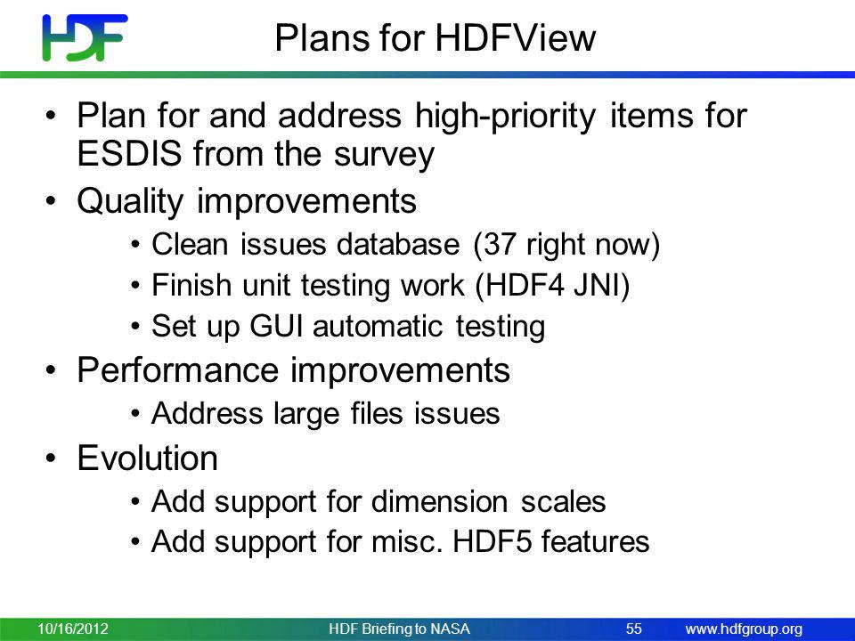 Plans for HDFView Plan for and address high-priority items for ESDIS from the survey. Quality improvements.