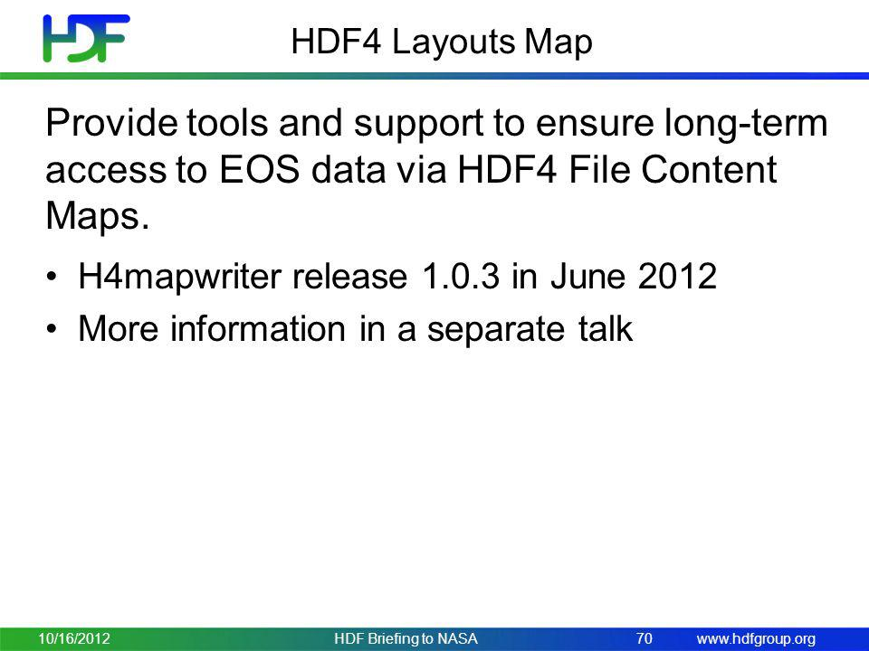 HDF4 Layouts Map Provide tools and support to ensure long-term access to EOS data via HDF4 File Content Maps.