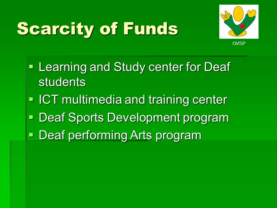 Scarcity of Funds Learning and Study center for Deaf students