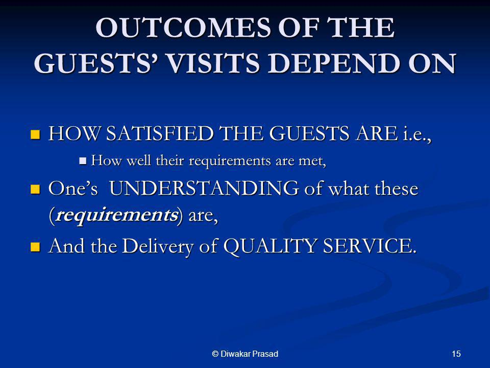 OUTCOMES OF THE GUESTS' VISITS DEPEND ON