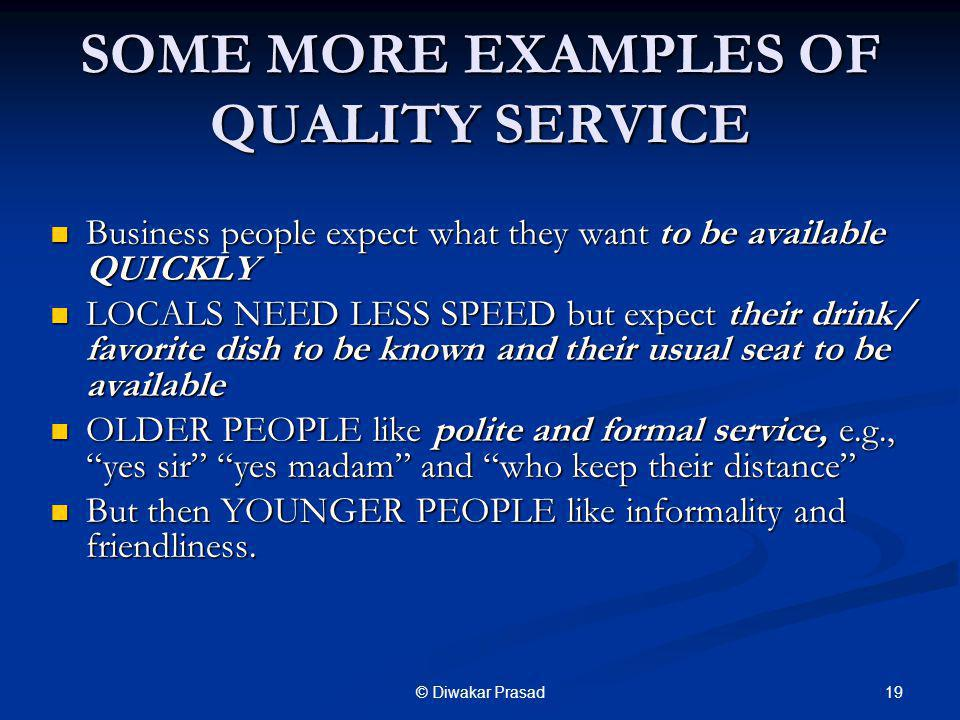 SOME MORE EXAMPLES OF QUALITY SERVICE