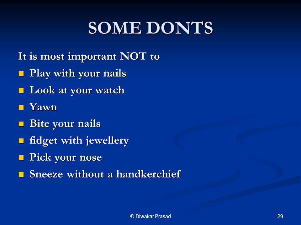 SOME DONTS It is most important NOT to Play with your nails