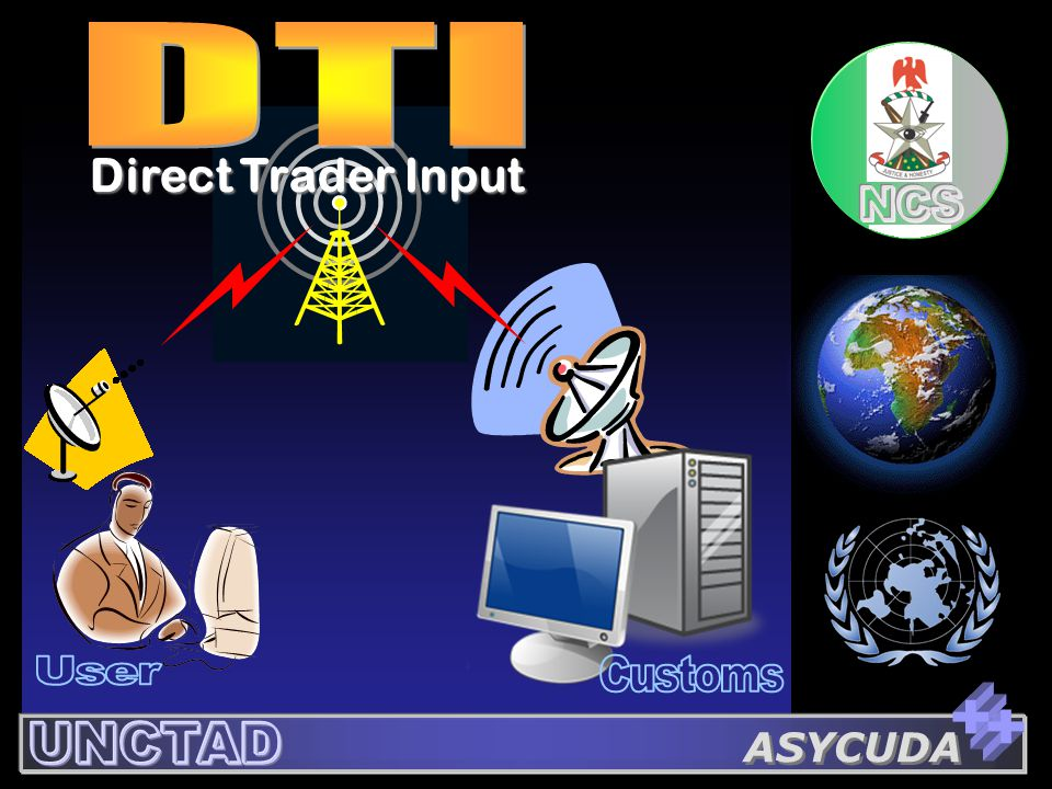 DTI Direct Trader Input User Customs + + UNCTAD ASYCUDA