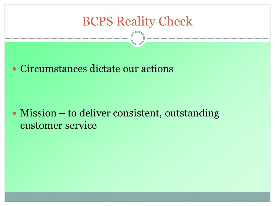 BCPS Reality Check Circumstances dictate our actions