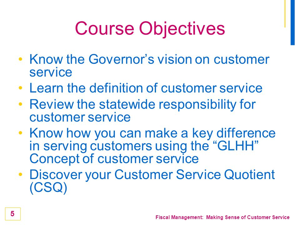 Course Objectives Know the Governor's vision on customer service