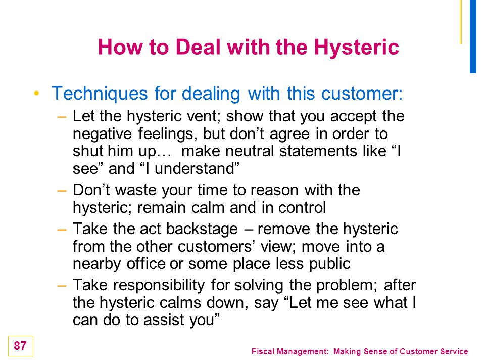 How to Deal with the Hysteric