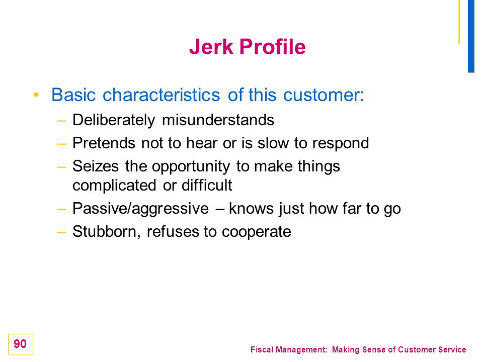 Jerk Profile Basic characteristics of this customer: