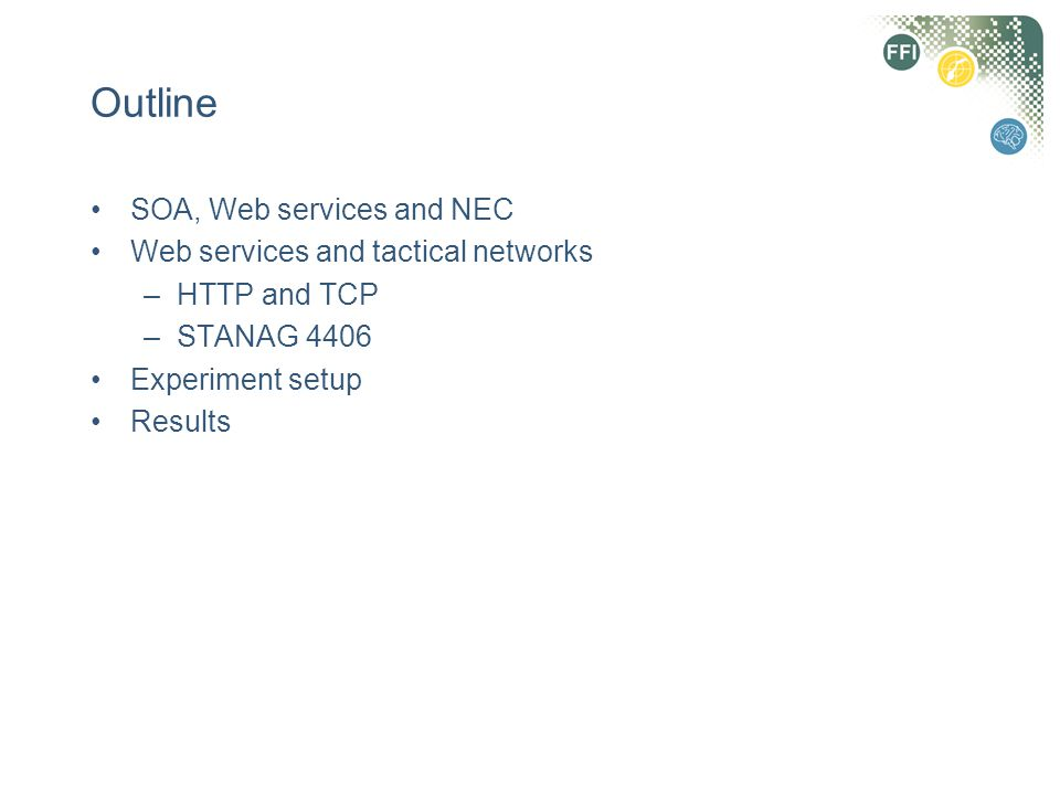 Outline SOA, Web services and NEC Web services and tactical networks