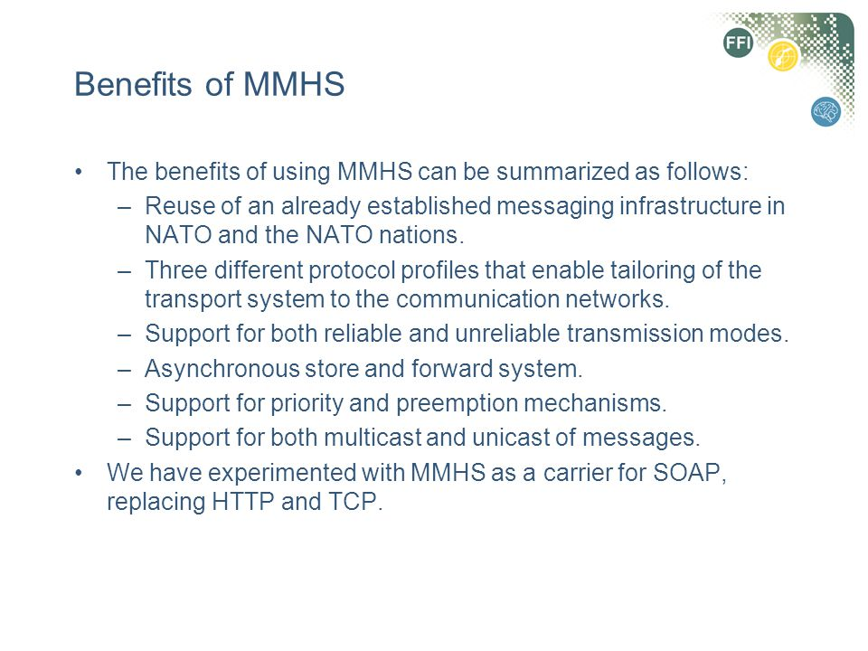 Benefits of MMHS The benefits of using MMHS can be summarized as follows: