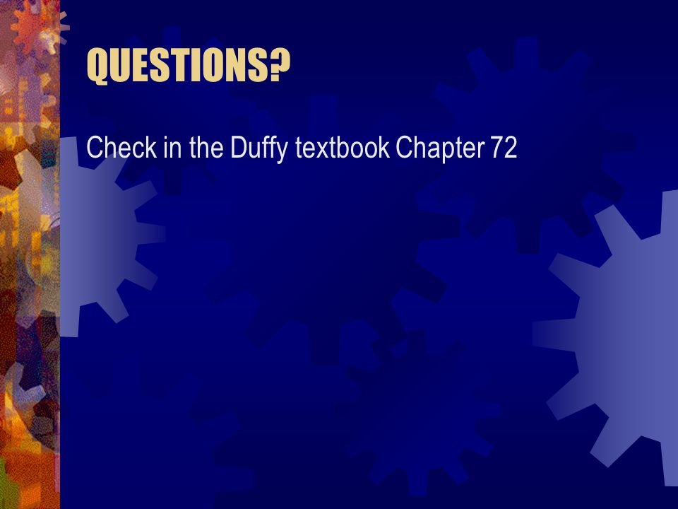 QUESTIONS Check in the Duffy textbook Chapter 72