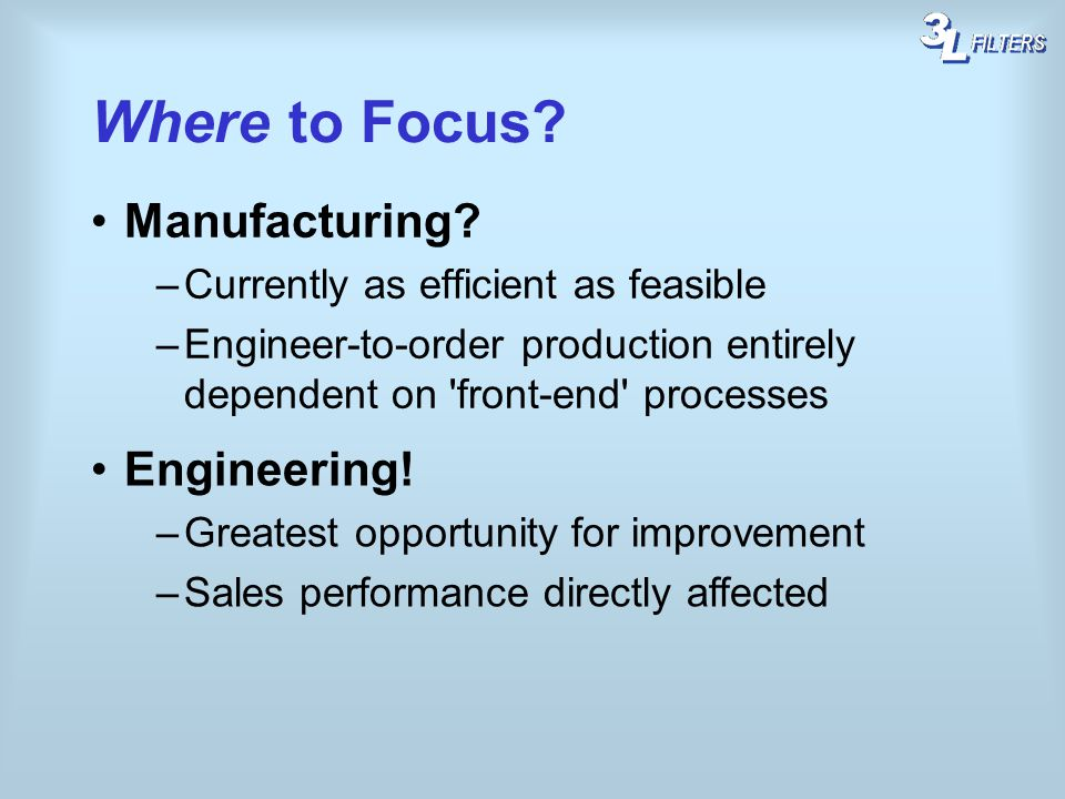Where to Focus Manufacturing Engineering!