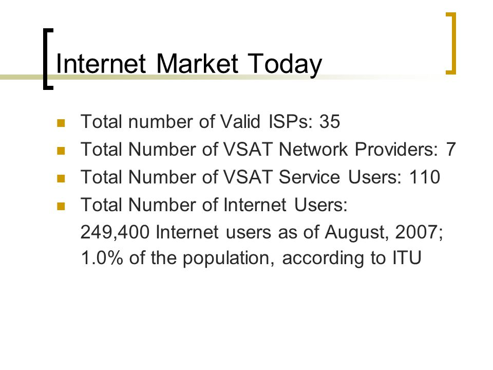 Internet Market Today Total number of Valid ISPs: 35